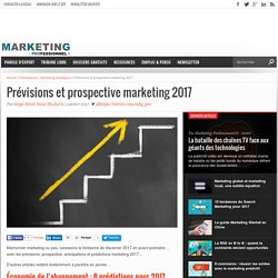 Prévisions et prospective marketing 2017