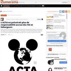 L'ACTA ne prévoirait plus de responsabilité accrue des FAI et hébergeurs - Numerama