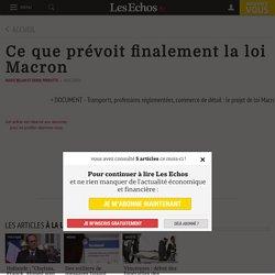 Ce que prévoit finalement la loi Macron - Les Echos