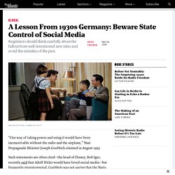 What Can Prewar Germany Teach Us About Social-Media Regulation?