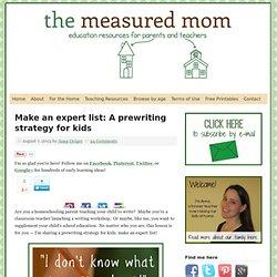 Make an expert list: A prewriting strategy for kids