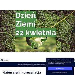 dzien ziemi- prezenacja by Jola Wojtysiak on Genial.ly