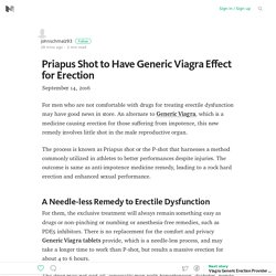 Priapus Shot to Have Generic Viagra Effect for Erection – Medium