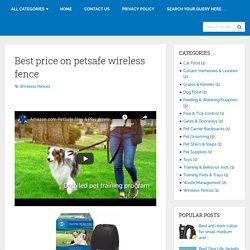 Best Price On Petsafe Wireless Fence