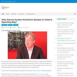Why Darren Huston Priceline's booker-in-chief is spending big? – Digital Local News-National News-International News