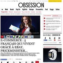 E-commerce : 5 Français qui vivent grâce à eBay, PriceMinister...