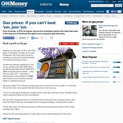 Gas prices: If you can't beat 'em, join 'em - Book a profit on $5 gas (1)