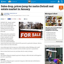 Sales drop, prices jump for metro Detroit real estate market in January
