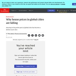 Why house prices in global cities are falling - Buttonwood