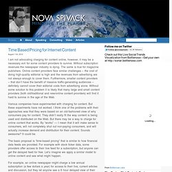 Time Based Pricing for Internet Content « Nova Spivack – Minding the Planet