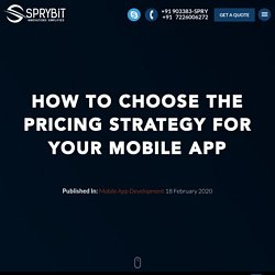 How To Choose The Pricing Strategy For Your Mobile App - Sprybit