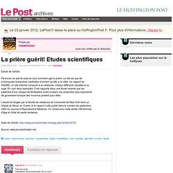 La prière guérit! Etudes scientifiques - mawimoon sur LePost.fr (11:51)