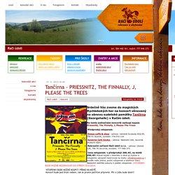 Tančírna - PRIESSNITZ, THE FINNALLY, J, PLEASE THE TREES - Kalendář akcí - Račí údolí