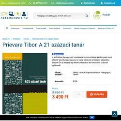Prievara Tibor: A 21 századi tanár - Neteducatio