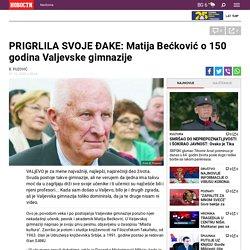 PRIGRLILA SVOJE ĐAKE: Matija Bećković o 150 godina Valjevske gimnazije