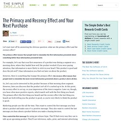 The Primacy and Recency Effect and Your Next Purchase
