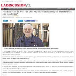 """José Luis Ysern de Arce: """" En Chile ha primado el clasismo,pero ahora tenemos más sensibilidad"""""""