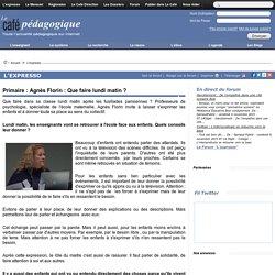 Primaire : Agnès Florin : Que faire lundi matin ?