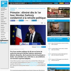 Primaire : éliminé dès le 1er tour, Nicolas Sarkozy condamné à la retraite politique