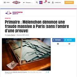 Primaire: Mélenchon dénonce une fraude massive àParis (sans l'ombre d'une preuve)