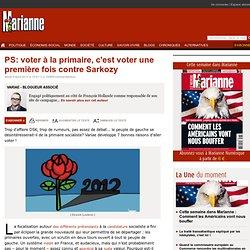 PS: voter à la primaire, c'est voter une première fois contre Sarkozy