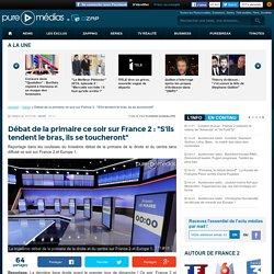 """Débat de la primaire ce soir sur France 2 : """"S'ils tendent le bras, ils se toucheront"""""""
