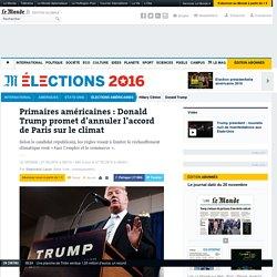 Primaires américaines: Donald Trump promet d'annuler l'accord de Paris sur le climat