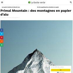 Primal Mountain : des montagnes en papier d'alu
