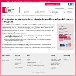 HCSP 13/09/17 Primaquine à visée « altruiste » et paludisme à Plasmodium falciparum en Guyane