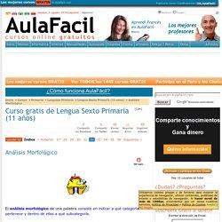 Curso gratis de Lengua Sexto Primaria (11 años) - Análisis Morfológico