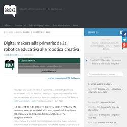 Digital makers alla primaria: dalla robotica educativa alla robotica creativa – BRICKS