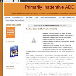Primarily Inattentive ADD: Inattentive ADHD Social Skills
