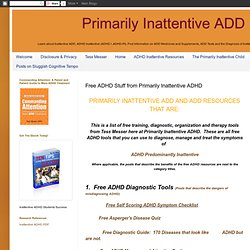 Primarily Inattentive ADD: Free ADHD Stuff from Primarily Inattentive ADHD