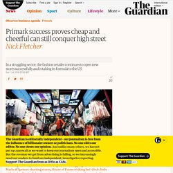 Primark success proves cheap and cheerful can still conquer high street