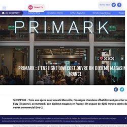 Primark : l'enseigne low cost ouvre un dixième magasin en France - LCI