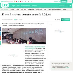 Primark ouvre un nouveau magasin à Dijon