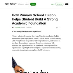 How Primary School Tuition Helps Student Build A Strong Academic Foundation