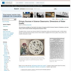 Primary Sources in Science Classrooms: Dimensions of Water Quality