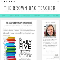 The Daily 5 in Primary Classrooms - The Brown Bag Teacher