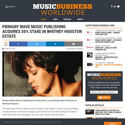 Primary Wave Music Publishing acquires 50% stake in Whitney Houston Estate