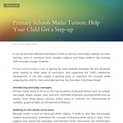 Primary Schools Maths Tuition: Help Your Child Get a Step-up - Maths Tuition