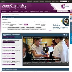 Talk for primary science- Learn Chemistry