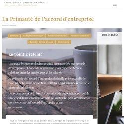 La Primauté de l'accord d'entreprise - Cabinet d'avocat d'affaires Brochard