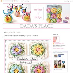 Dada's place: Primavera Flowers Granny Square Tutorial