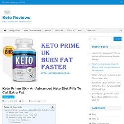 Keto Prime UK – An Advanced Keto Diet Pills To Cut Extra Fat