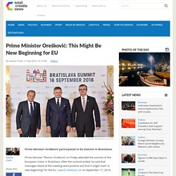 Prime Minister Orešković: This Might Be New Beginning for EU