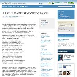 A PRIMEIRA PRESIDENTE DO BRASIL