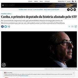 Cunha, o primeiro deputado da história afastado pelo STF