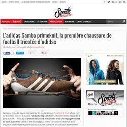 L'adidas Samba primeknit, la première chaussure de football tricotée d'adidas