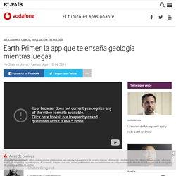 Earth Primer: la app que te enseña geología mientras juegas